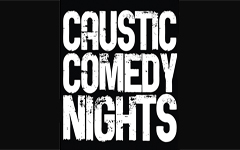 Caustic Comedy Nights